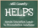 Will County HELPS Heroin Education Leads to Preventative Solutions
